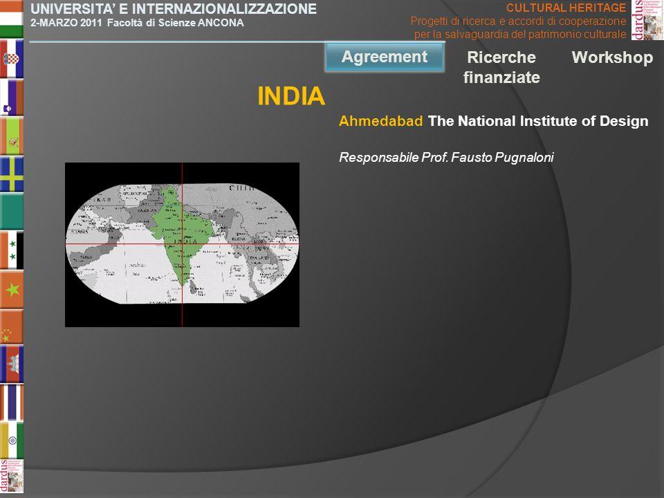 Ahmedabad The National Institute of Design INDIA Agreement Ricerche finanziate Workshop UNIVERSITA E INTERNAZIONALIZZAZIONE 2-MARZO 2011 Facoltà di Sc