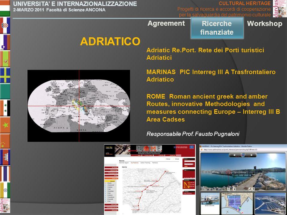 Adriatic Re.Port. Rete dei Porti turistici Adriatici ADRIATICO Agreement Ricerche finanziate Workshop UNIVERSITA E INTERNAZIONALIZZAZIONE 2-MARZO 2011