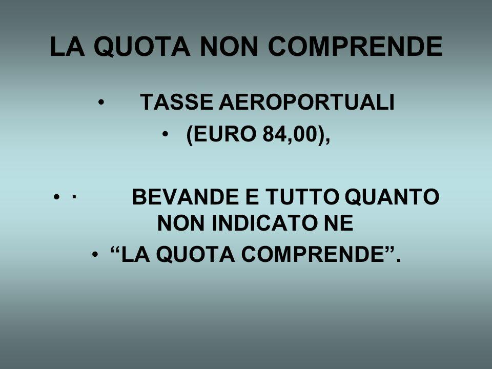 LA QUOTA COMPRENDE VOLO ITC A/R DA ROMA FCO, TRASFERIMENTI, GUIDA IN ITALIANO, SISTEMAZIONE IN HOTEL 4 STELLE, PENSIONE COMPLETA E INGRESSI; · POSSIBI