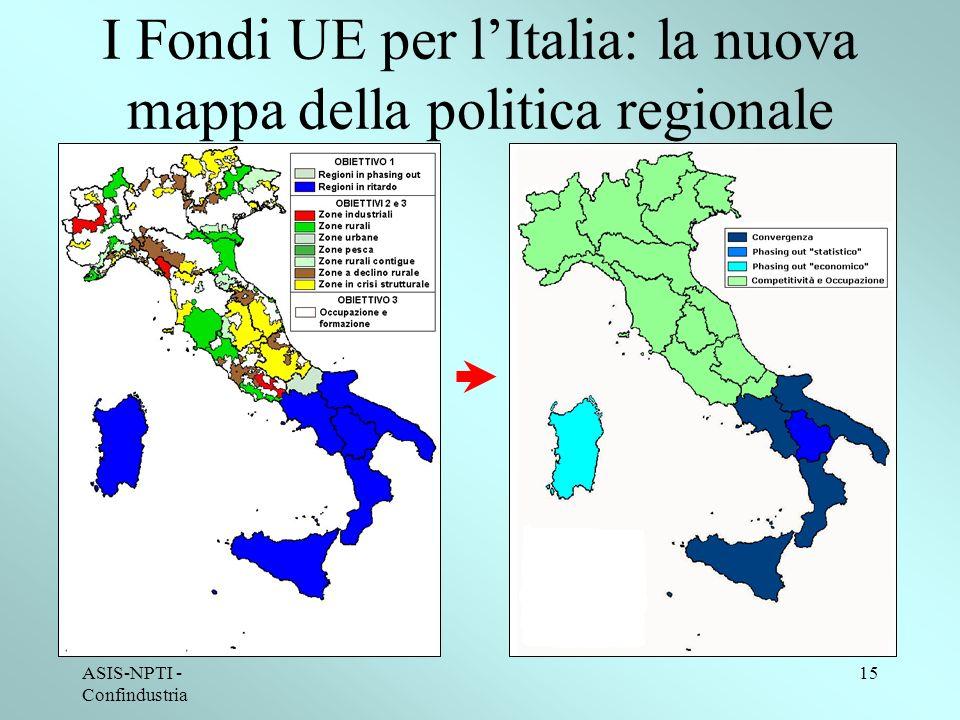 ASIS-NPTI - Confindustria 15 I Fondi UE per lItalia: la nuova mappa della politica regionale