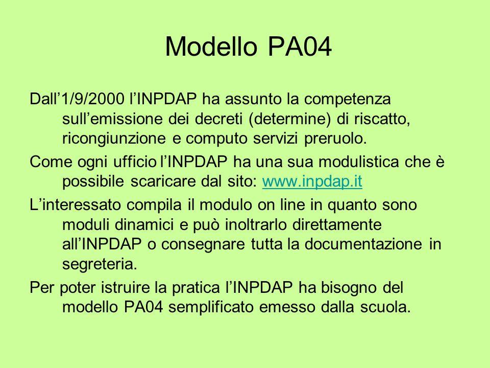 Modello PA04 Dall1/9/2000 lINPDAP ha assunto la competenza sullemissione dei decreti (determine) di riscatto, ricongiunzione e computo servizi preruol