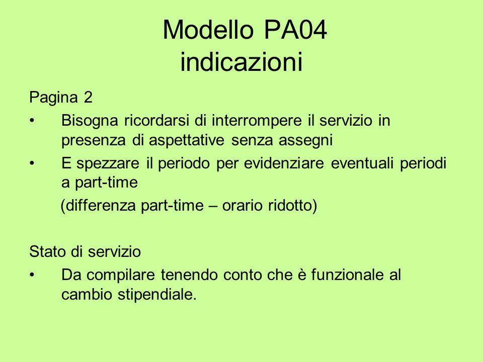 Modello PA04 indicazioni Pagina 2 Bisogna ricordarsi di interrompere il servizio in presenza di aspettative senza assegni E spezzare il periodo per ev