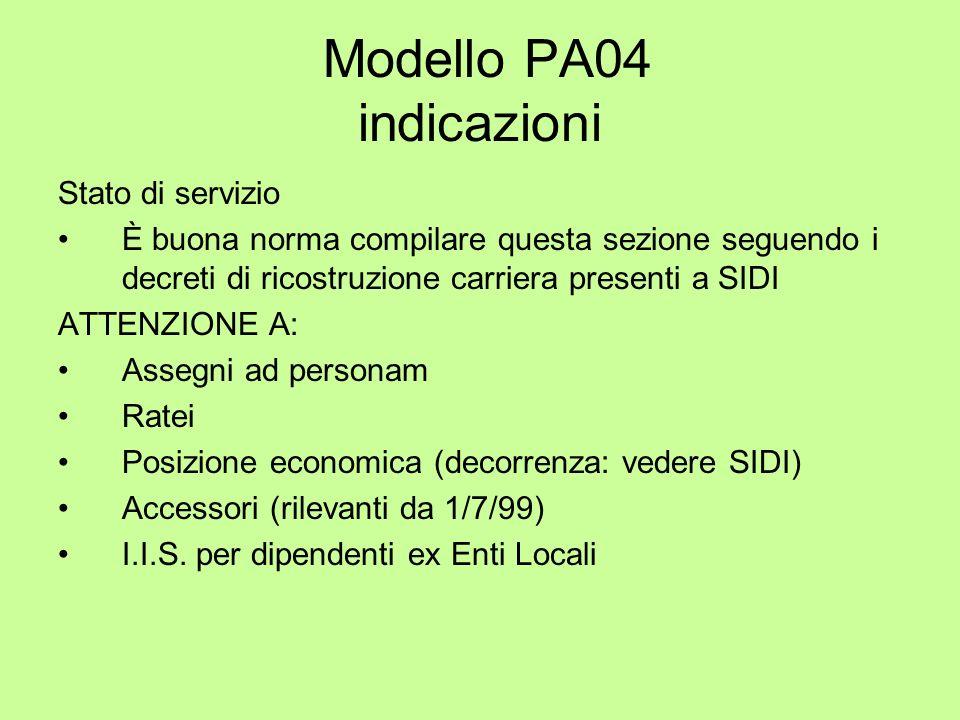 Modello PA04 indicazioni Stato di servizio È buona norma compilare questa sezione seguendo i decreti di ricostruzione carriera presenti a SIDI ATTENZI
