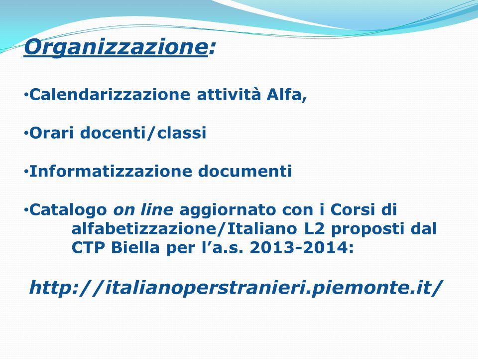Organizzazione: Calendarizzazione attività Alfa, Orari docenti/classi Informatizzazione documenti Catalogo on line aggiornato con i Corsi di alfabetiz