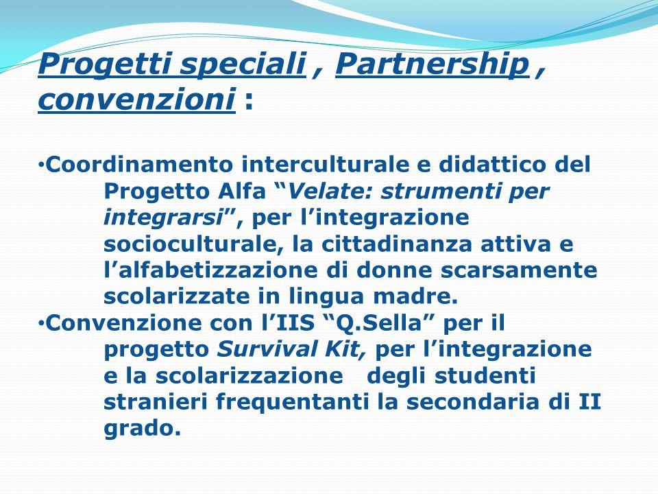Progetti speciali, Partnership, convenzioni : Coordinamento interculturale e didattico del Progetto Alfa Velate: strumenti per integrarsi, per lintegr