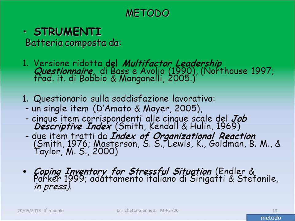 Enrichetta Giannetti M-PSI/06 20/05/2013 II° modulo16 METODO STRUMENTISTRUMENTI Batteria composta da: Batteria composta da: 1.Versione ridotta del Mul