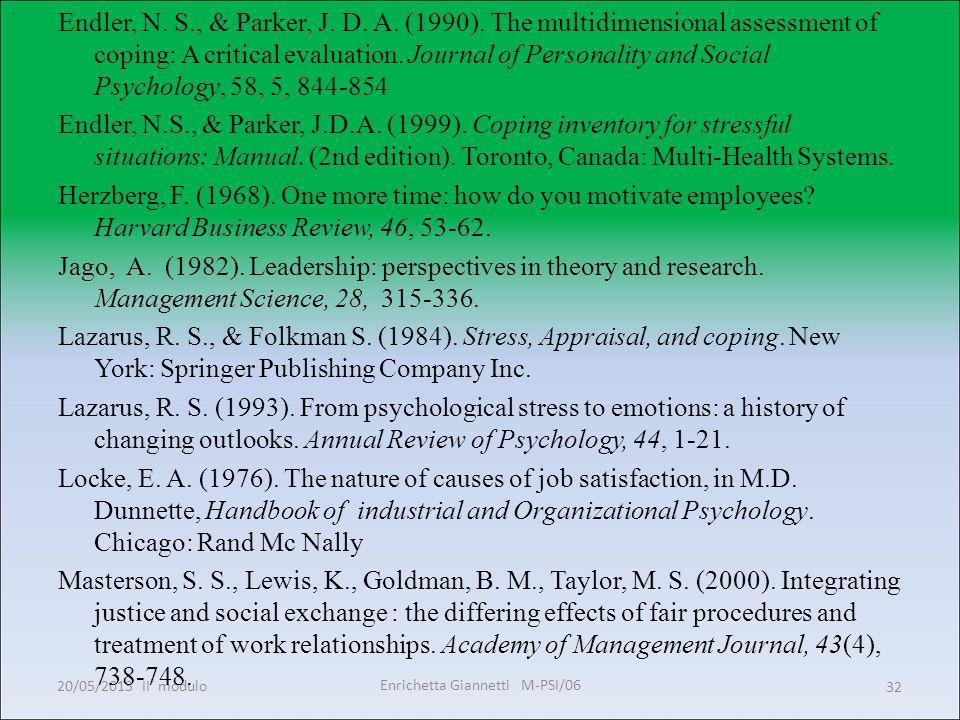 Enrichetta Giannetti M-PSI/06 20/05/2013 II° modulo32 Endler, N. S., & Parker, J. D. A. (1990). The multidimensional assessment of coping: A critical