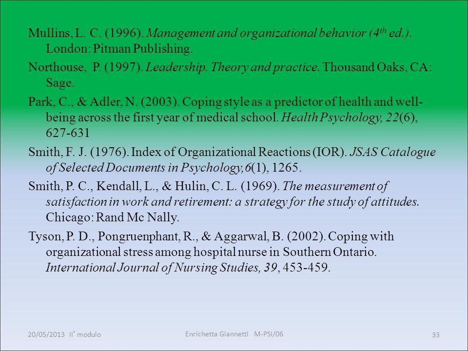 Enrichetta Giannetti M-PSI/06 20/05/2013 II° modulo33 Mullins, L. C. (1996). Management and organizational behavior (4 th ed.). London: Pitman Publish