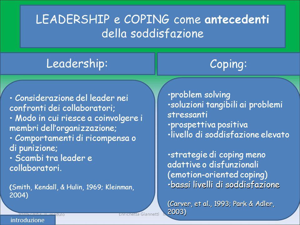 Enrichetta Giannetti M-PSI/06 20/05/2013 II° modulo4 LEADERSHIP e COPING come antecedenti della soddisfazione Considerazione del leader nei confronti