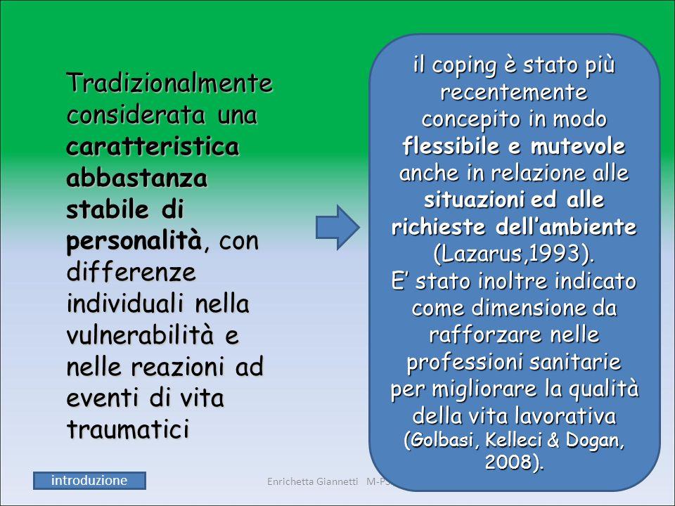 Enrichetta Giannetti M-PSI/06 20/05/2013 II° modulo9 Tradizionalmente considerata una caratteristica abbastanza stabile di personalità, con differenze