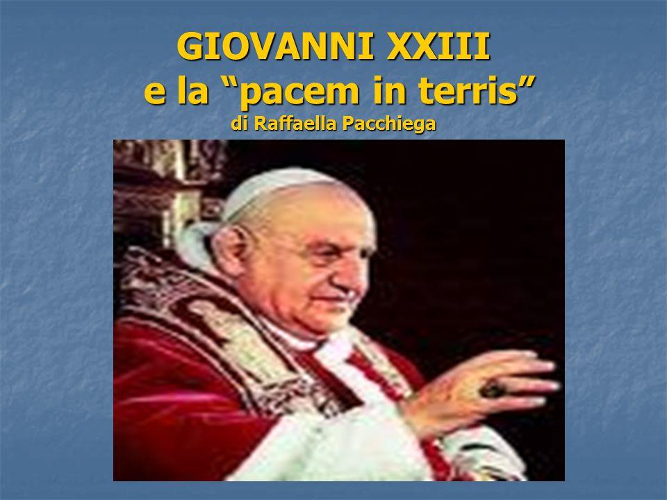 GIOVANNI XXIII e la pacem in terris di Raffaella Pacchiega