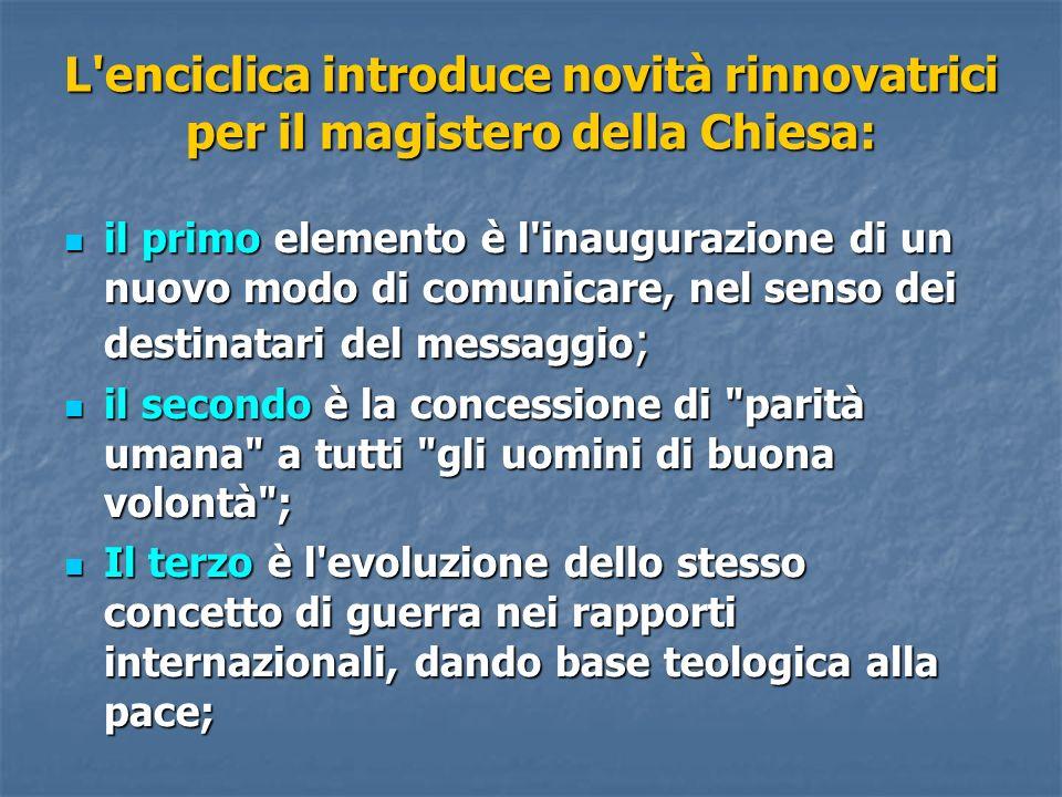 L'enciclica introduce novità rinnovatrici per il magistero della Chiesa: il primo elemento è l'inaugurazione di un nuovo modo di comunicare, nel senso