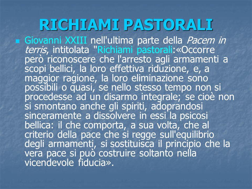 RICHIAMI PASTORALI Giovanni XXIII nell'ultima parte della Pacem in terris, intitolata