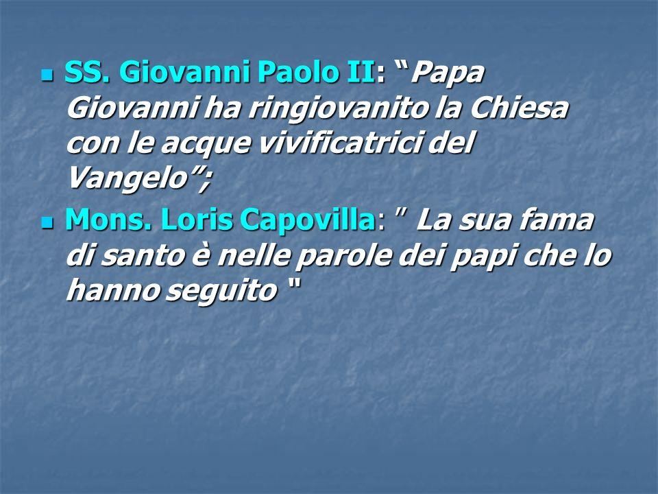 SS. Giovanni Paolo II: Papa Giovanni ha ringiovanito la Chiesa con le acque vivificatrici del Vangelo; SS. Giovanni Paolo II: Papa Giovanni ha ringiov