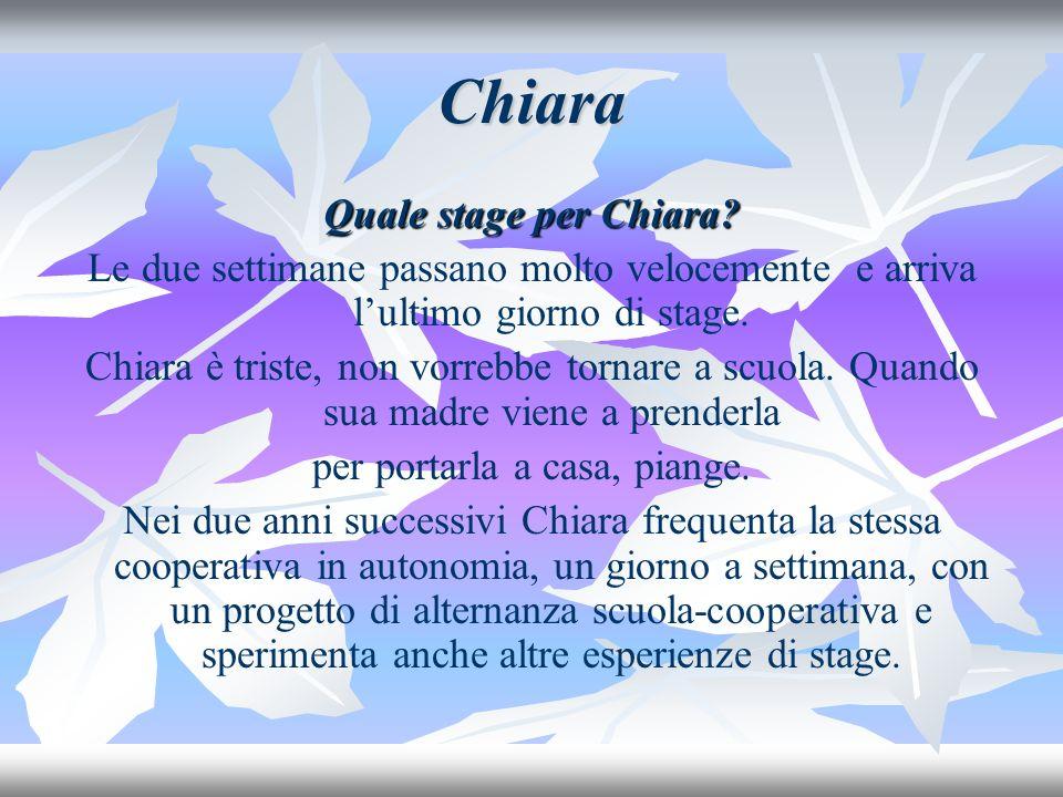 Chiara Quale stage per Chiara.