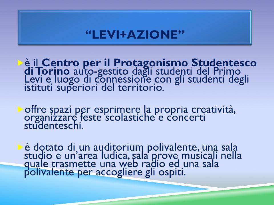 LEVI+AZIONE è il Centro per il Protagonismo Studentesco di Torino auto-gestito dagli studenti del Primo Levi e luogo di connessione con gli studenti d