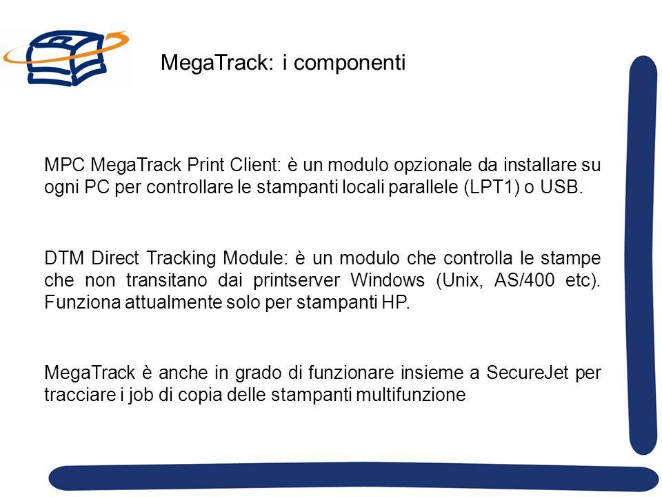 MegaTrack: i componenti MPC MegaTrack Print Client: è un modulo opzionale da installare su ogni PC per controllare le stampanti locali parallele (LPT1