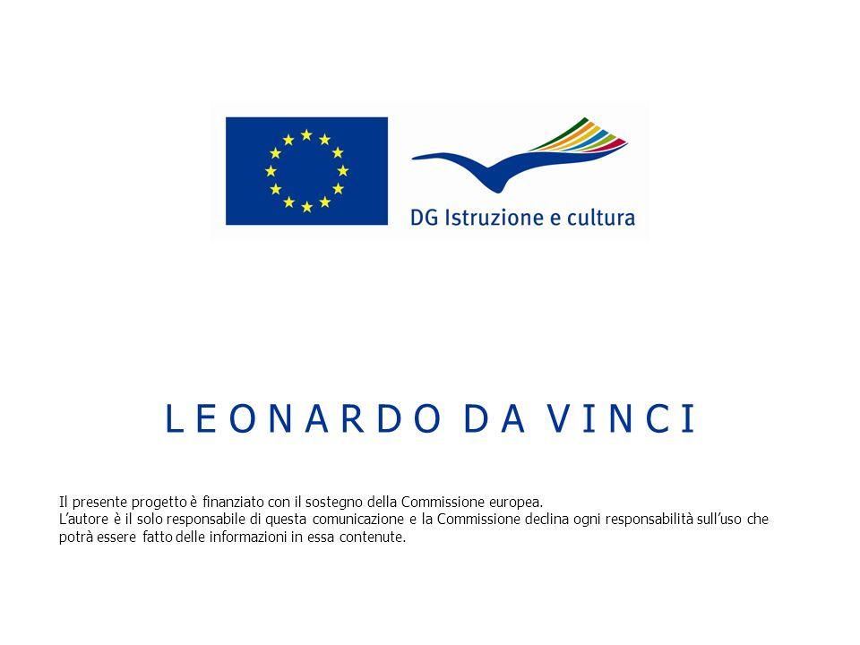 Il presente progetto è finanziato con il sostegno della Commissione europea. Lautore è il solo responsabile di questa comunicazione e la Commissione d