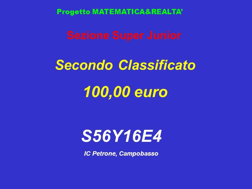 Progetto MATEMATICA&REALTA Sezione Super Junior Secondo Classificato 100,00 euro S56Y16E4 IC Petrone, Campobasso