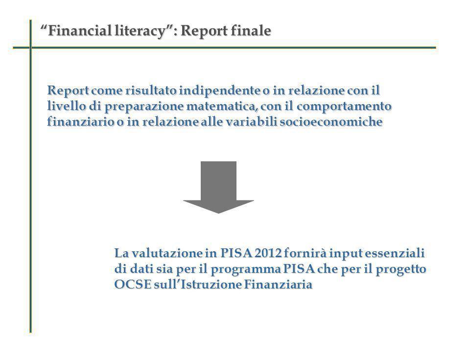 Financial literacy: Report finaleFinancial literacy: Report finale Report come risultato indipendente o in relazione con il livello di preparazione ma