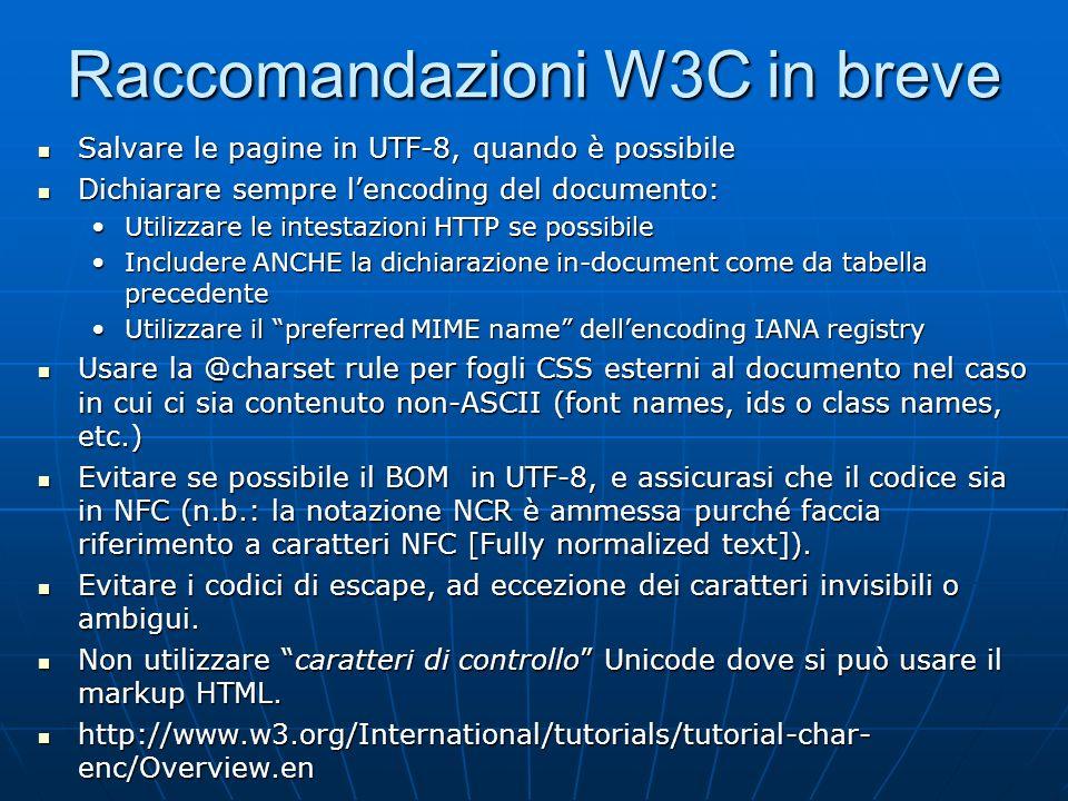 Raccomandazioni W3C in breve Salvare le pagine in UTF-8, quando è possibile Salvare le pagine in UTF-8, quando è possibile Dichiarare sempre lencoding