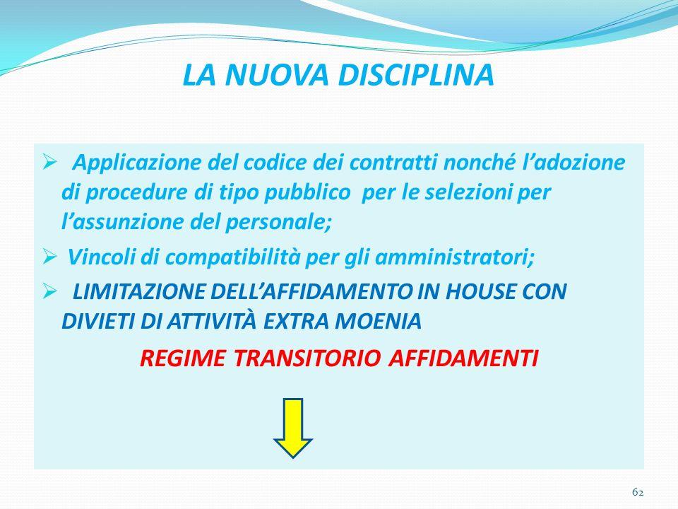 LA NUOVA DISCIPLINA Applicazione del codice dei contratti nonché ladozione di procedure di tipo pubblico per le selezioni per lassunzione del personal
