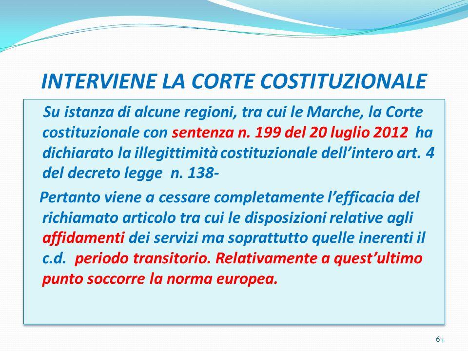 INTERVIENE LA CORTE COSTITUZIONALE Su istanza di alcune regioni, tra cui le Marche, la Corte costituzionale con sentenza n. 199 del 20 luglio 2012 ha