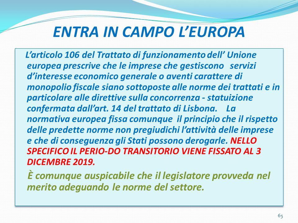 ENTRA IN CAMPO LEUROPA Larticolo 106 del Trattato di funzionamento dell Unione europea prescrive che le imprese che gestiscono servizi dinteresse econ