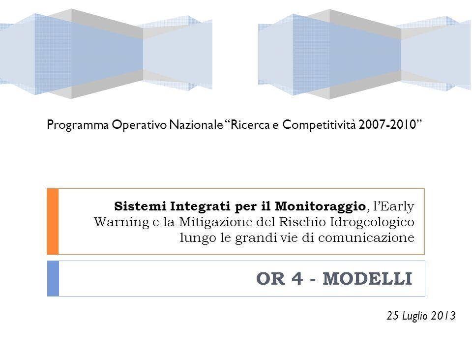 Sistemi Integrati per il Monitoraggio, lEarly Warning e la Mitigazione del Rischio Idrogeologico lungo le grandi vie di comunicazione OR 4 - MODELLI P