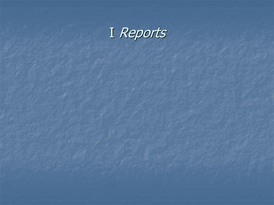 I Reports