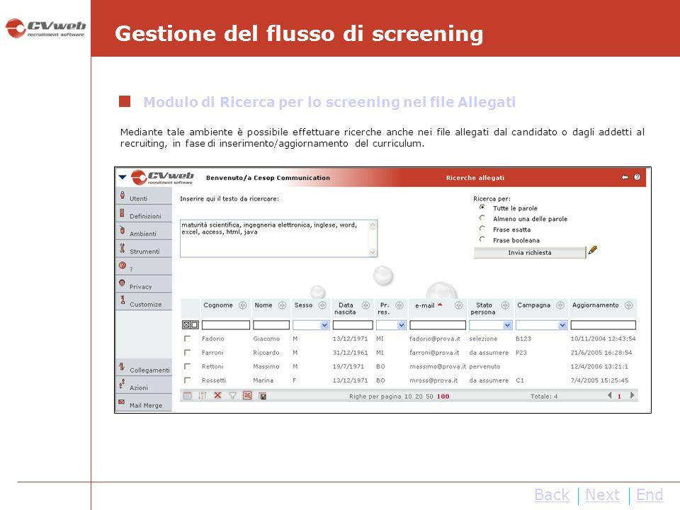 BackNextEnd Gestione del flusso di screening Modulo di Ricerca per lo screening nei file Allegati Mediante tale ambiente è possibile effettuare ricerc