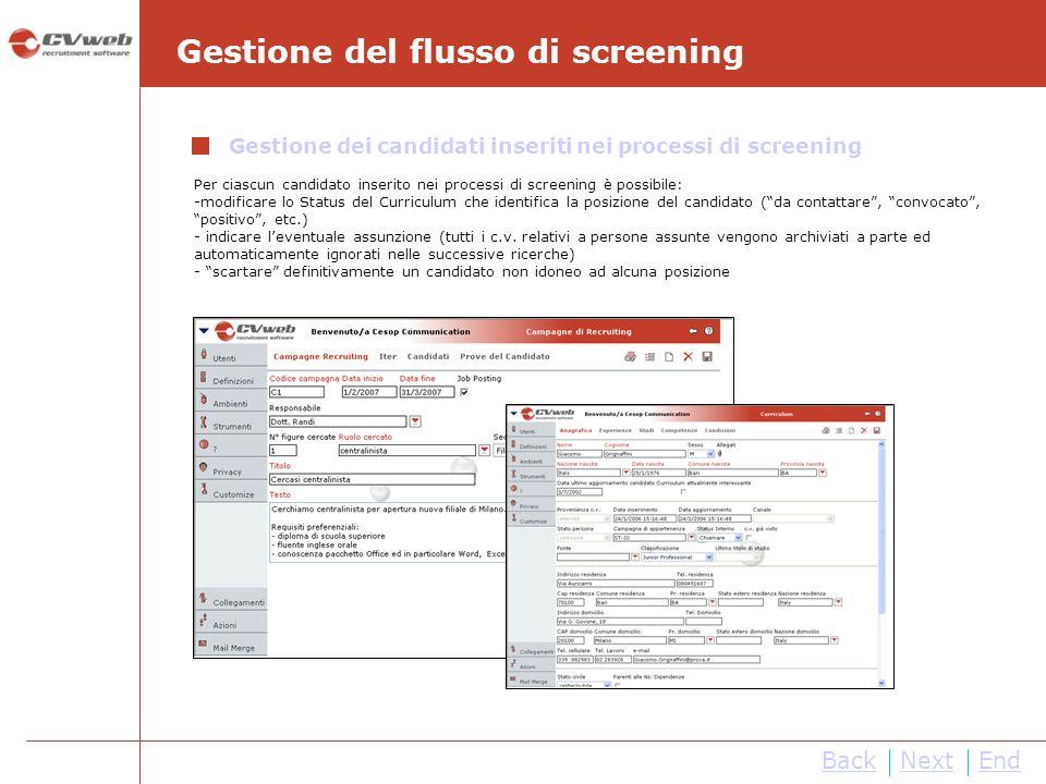 NextEnd Per ciascun candidato inserito nei processi di screening è possibile: -modificare lo Status del Curriculum che identifica la posizione del can