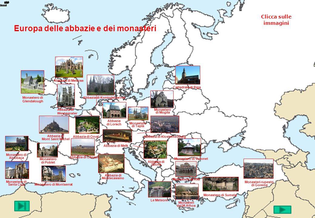 Europa delle abbazie e dei monasteri Abbazia di Melrose Abbazia di Westminster Abbazia di Mont Saint Michel Abbazia di Citeaux Abbazia di Orval Abbazi