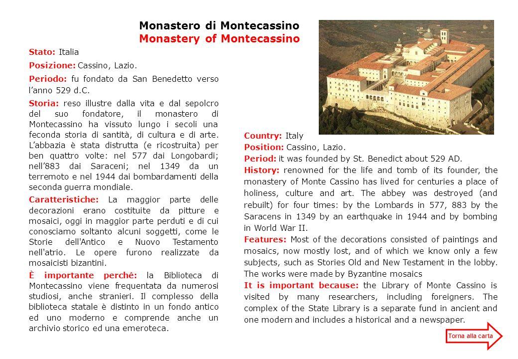 Monastero di Montecassino Monastery of Montecassino Stato: Italia Posizione: Cassino, Lazio. Periodo: fu fondato da San Benedetto verso lanno 529 d.C.