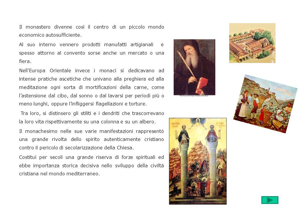 Il monastero divenne così il centro di un piccolo mondo economico autosufficiente. Al suo interno vennero prodotti manufatti artigianali e spesso atto