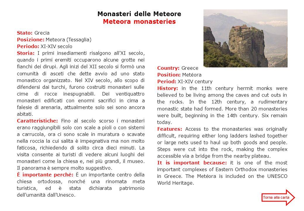 Monasteri delle Meteore Meteora monasteries Torna alla carta Stato: Grecia Posizione: Meteora (Tessaglia) Periodo: XI-XIV secolo Storia: I primi insed