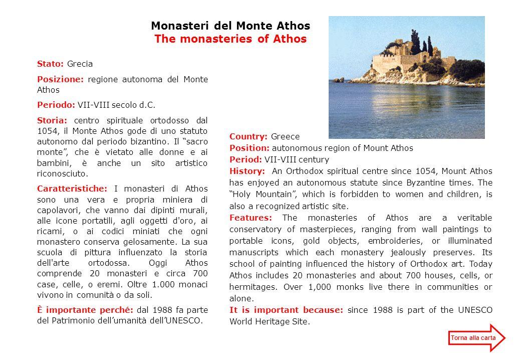 Monasteri del Monte Athos The monasteries of Athos Stato: Grecia Posizione: regione autonoma del Monte Athos Periodo: VII-VIII secolo d.C. Storia: cen