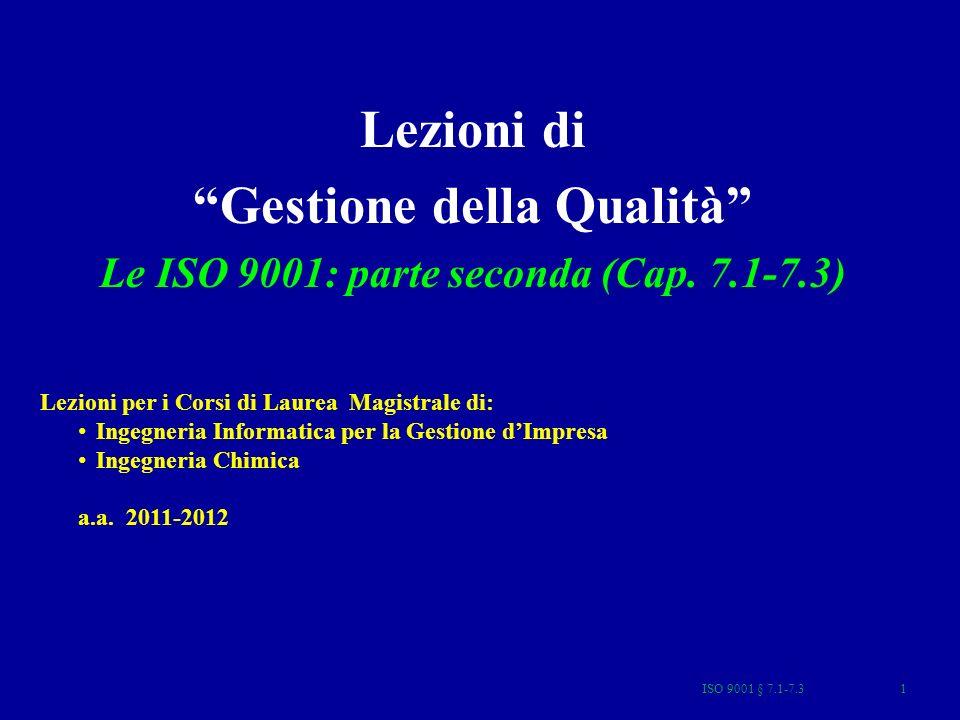 ISO 9001 § 7.1-7.3 2 Indice ISO 9001 - 9004 Premessa 0.