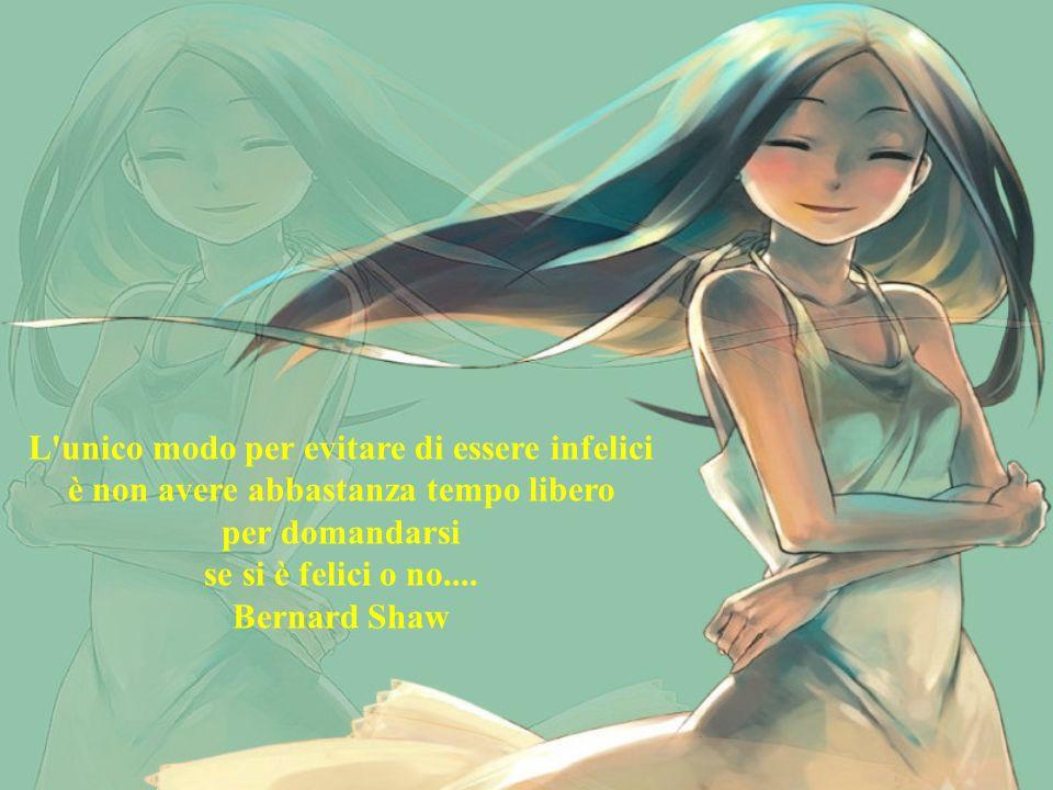 La felicità è una condizione di equilibrio perfetto tra la realizzazione delle nostre aspirazioni e quanto gli altri ci chiedono.... Giuseppe Giusti