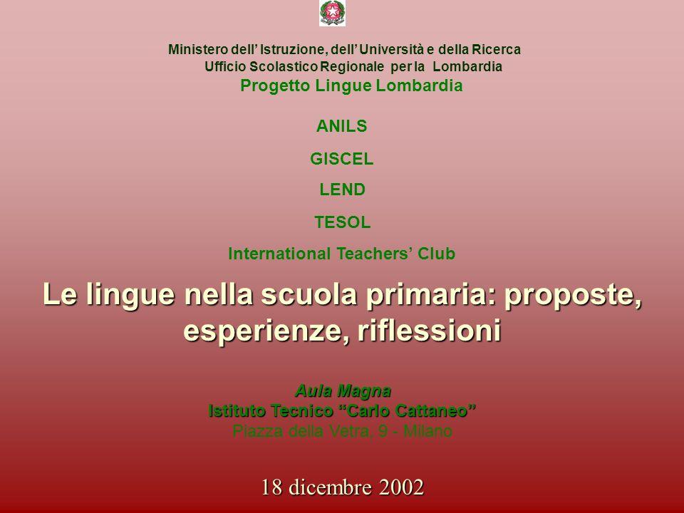Ministero dell Istruzione, dell Università e della Ricerca Ufficio Scolastico Regionale per la Lombardia Progetto Lingue Lombardia Il piano di formazi
