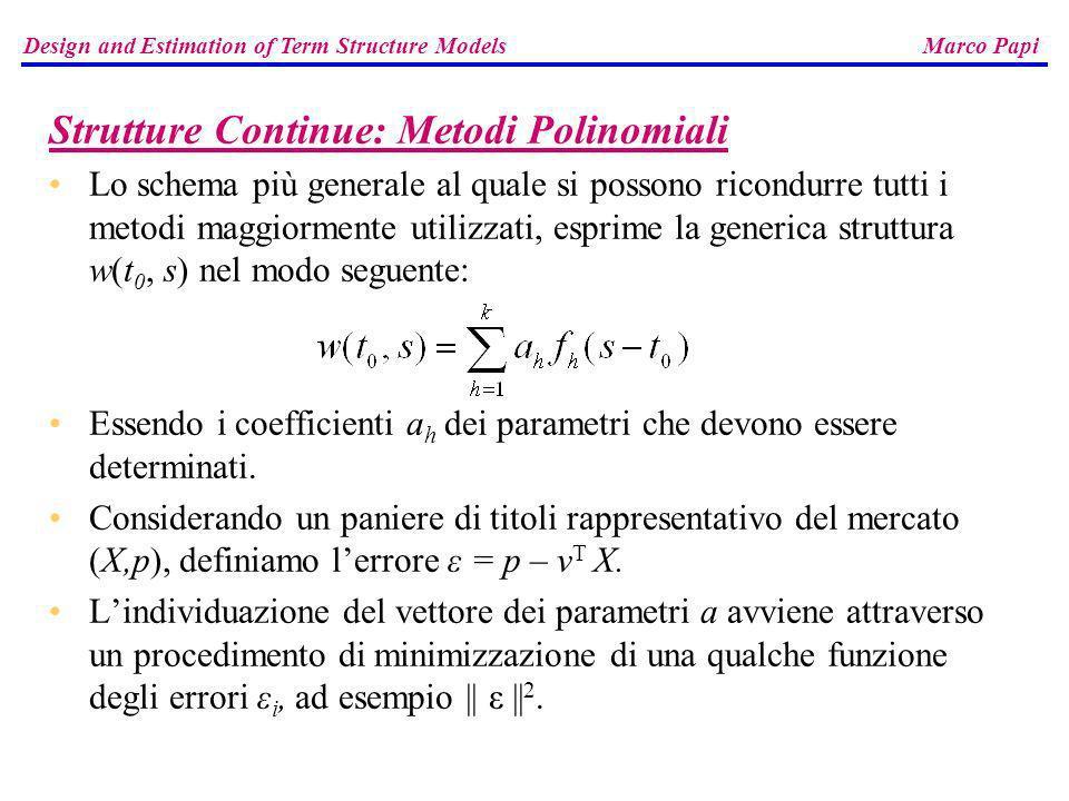 Strutture Continue: Metodi Polinomiali Lo schema più generale al quale si possono ricondurre tutti i metodi maggiormente utilizzati, esprime la generi