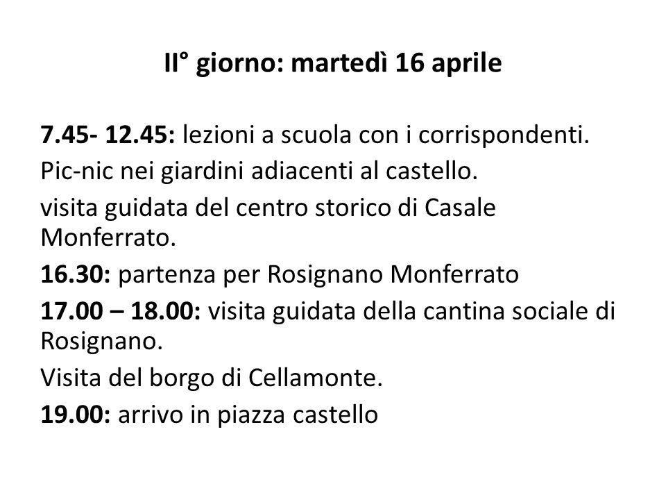 II° giorno: martedì 16 aprile 7.45- 12.45: lezioni a scuola con i corrispondenti.