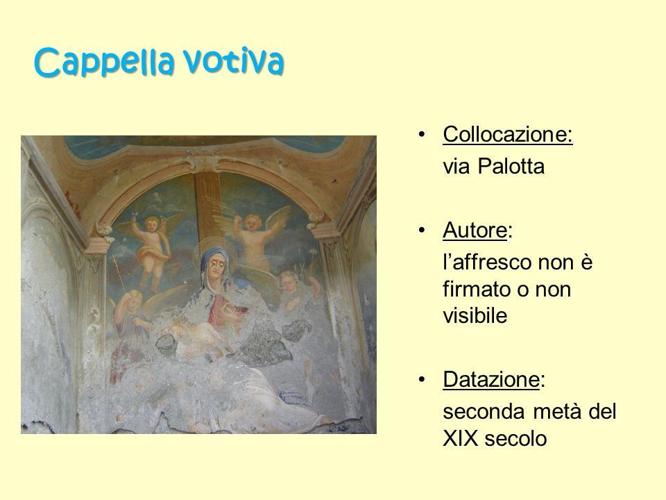 Cappella votiva Collocazione: via Palotta Autore: laffresco non è firmato o non visibile Datazione: seconda metà del XIX secolo