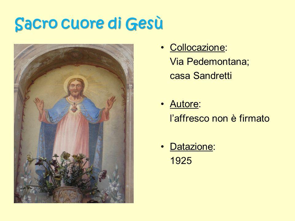 Collocazione: Via Pedemontana; casa Sandretti Autore: laffresco non è firmato Datazione: 1925 Sacro cuore di Gesù