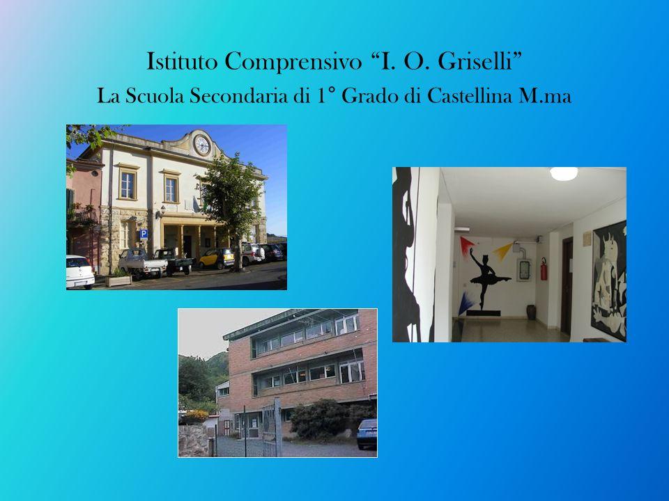 Istituto Comprensivo I. O. Griselli La Scuola Secondaria di 1° Grado di Castellina M.ma