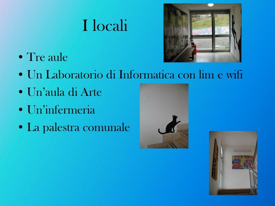 I locali Tre aule Un Laboratorio di Informatica con lim e wifi Unaula di Arte Uninfermeria La palestra comunale
