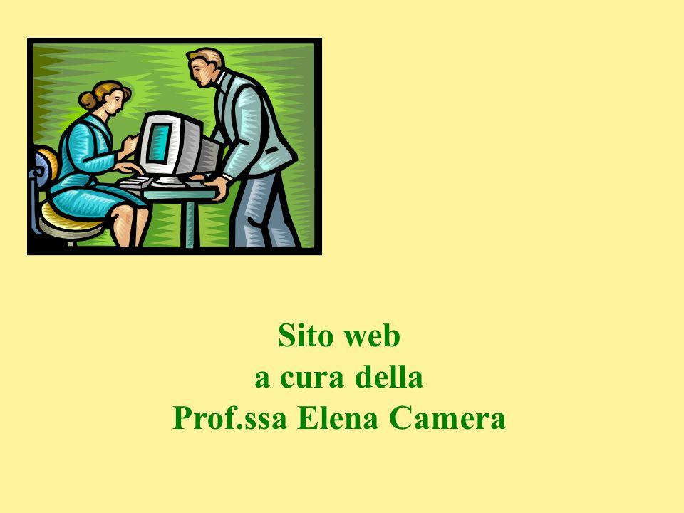 Sito web a cura della Prof.ssa Elena Camera