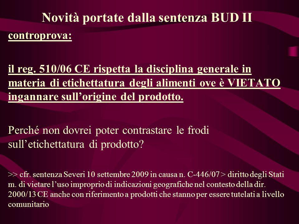 Novità portate dalla sentenza BUD II controprova: il reg. 510/06 CE rispetta la disciplina generale in materia di etichettatura degli alimenti ove è V
