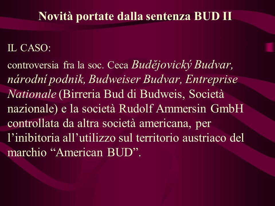 Novità portate dalla sentenza BUD II IL CASO: controversia fra la soc.