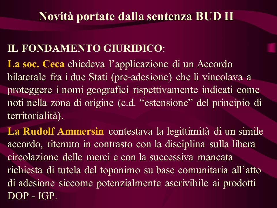 Novità portate dalla sentenza BUD II IL FONDAMENTO GIURIDICO: La soc. Ceca chiedeva lapplicazione di un Accordo bilaterale fra i due Stati (pre-adesio